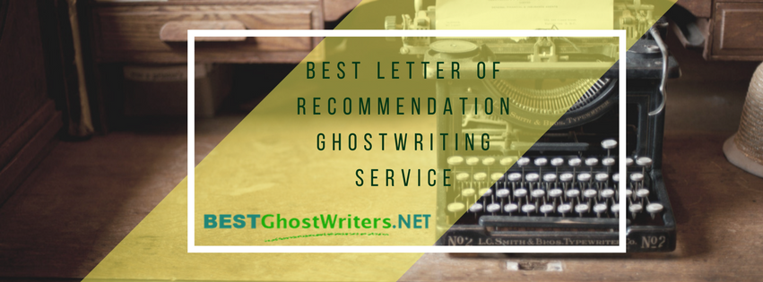best letter of recommendation ghostwriting service