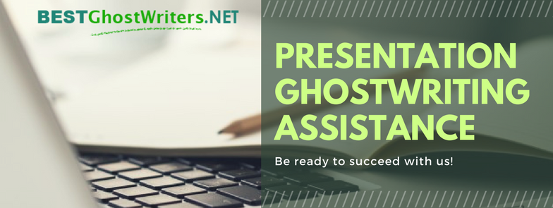 best presentation ghostwriting assistance