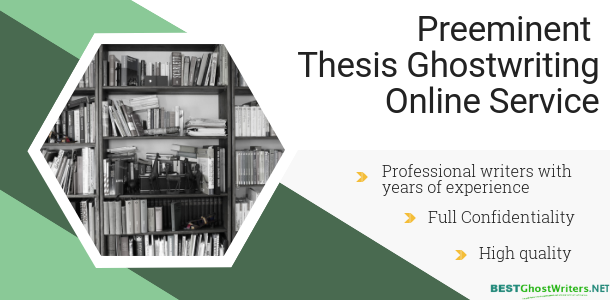 preeminent thesis ghostwriting service